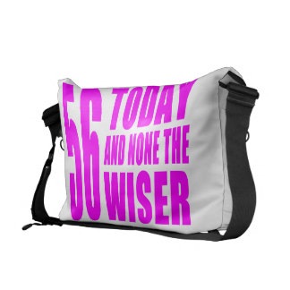 Funny Girls Birthdays  56 Today and None the Wiser Courier Bags