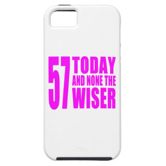 Funny Girls Birthdays  57 Today and None the Wiser iPhone 5 Cover