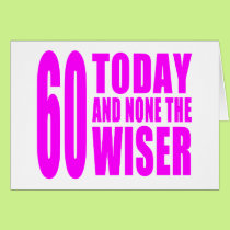 Funny Girls Birthdays  60 Today and None the Wiser Card