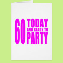 Funny Girls Birthdays  60 Today and Ready to Party Card