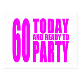 Funny Girls Birthdays  60 Today and Ready to Party Postcard