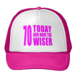 Funny Girls Birthdays  70 Today and None the Wiser Trucker Hat