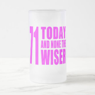 Funny Girls Birthdays  71 Today and None the Wiser Frosted Glass Beer Mug