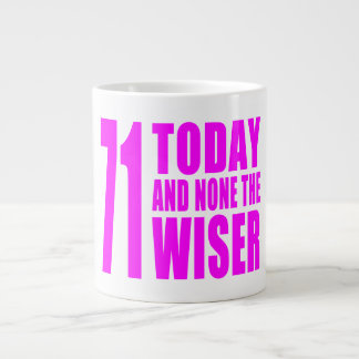 Funny Girls Birthdays  71 Today and None the Wiser Giant Coffee Mug
