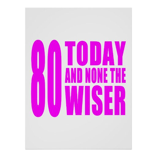 Funny Girls Birthdays  80 Today and None the Wiser Print