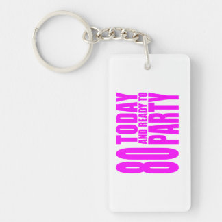 Funny Girls Birthdays  80 Today and Ready to Party Keychain