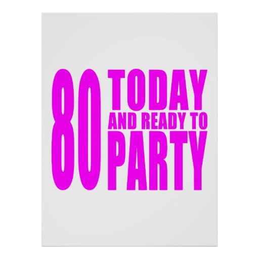 Funny Girls Birthdays  80 Today and Ready to Party Posters