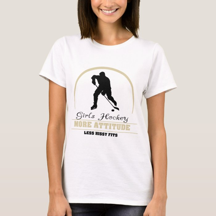 Funny Girls Hockey More Attitude T-Shirt