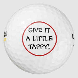 Funny Give It A Little Tappy Golf Balls