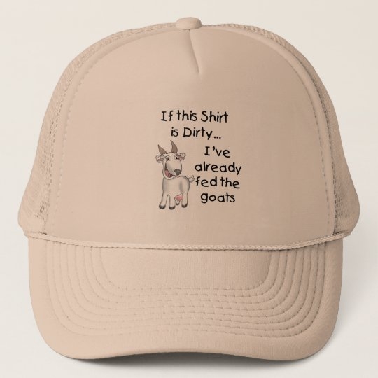 Funny Goat Dirty Shirt Trucker Hat