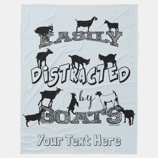 de2eead6 FUNNY GOAT SAYING | Easily Distracted by Goats GYG Fleece Blanket ...