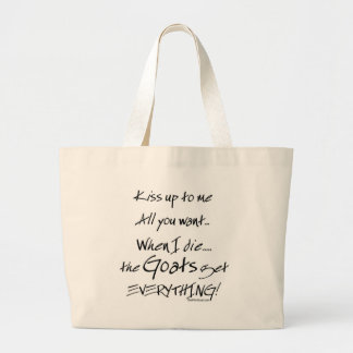 Funny Goat Saying Goats Get Everything Canvas Bags