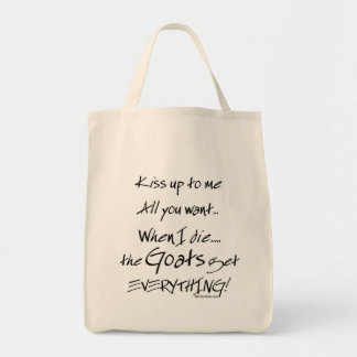Funny Goat Saying Goats Get Everything Tote Bag