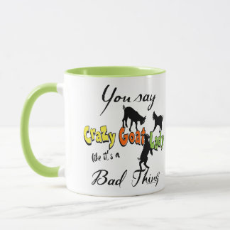 FUNNY GOAT SAYING | You Say Crazy Goat Lady Mug