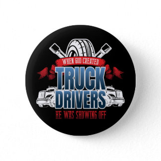 Funny God Created Truck Drivers Button