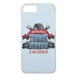 Funny God Created Truck Drivers iPhone 8/7 Case