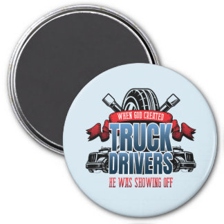 Funny God Created Truck Drivers Magnet