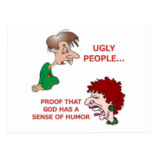 Funny God Sense of Humor Ugly People Postcard