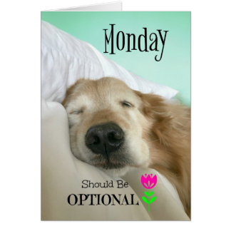 Funny Golden Retriever Monday Should be Optional Card