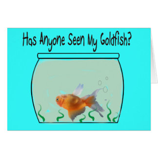 Funny Goldfish and Bowl Greeting Card