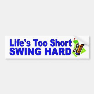 funny golf car sticker Life's Too Short Swing Hard