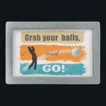 "Funny Golf Grab Your Balls ID466 Belt Buckle<br><div class=""desc"">This hilarious design is for golfer&#39;s. Text reads &#39;Grab your balls and GO!&#39; Customize to any background color you choose. A golfer&#39;s silhouette and zooming golf ball on a background of brightly painted brush strokes are the finishing touch.</div>"