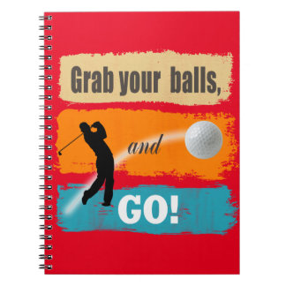 Funny Golf Grab Your Balls Spiral Note Books