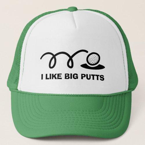 Funny golf hat | i like big putts
