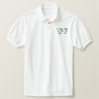"Funny Golf Shirt, ""It takes Balls"" Embroidered Polo Shirt"