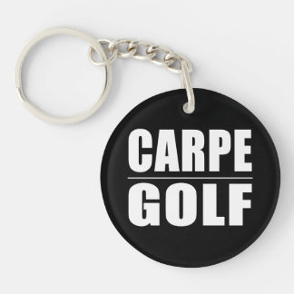Funny Golfers Quotes Jokes : Carpe Golf Keychain