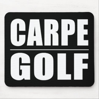 Funny Golfers Quotes Jokes : Carpe Golf Mouse Pad