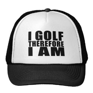 Funny Golfers Quotes Jokes : I Golf therefore I am Trucker Hat