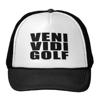 Funny Golfers Quotes Jokes : Veni Vidi Golf Trucker Hat
