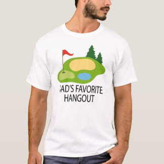 Funny Golfing Golf Course Dad's Hangout Gift T-Shirt