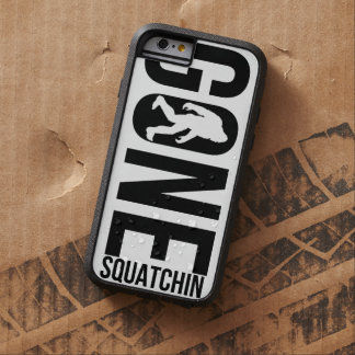Funny Gone Squatchin Tough Xtreme iPhone 6 Case