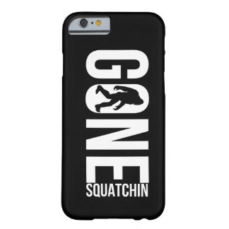Funny Gone Squatchin Barely There iPhone 6 Case