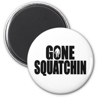 Funny GONE SQUATCHIN Design Special *BOBO* Edition 2 Inch Round Magnet