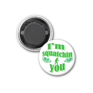 Funny gone squatching 1 inch round magnet