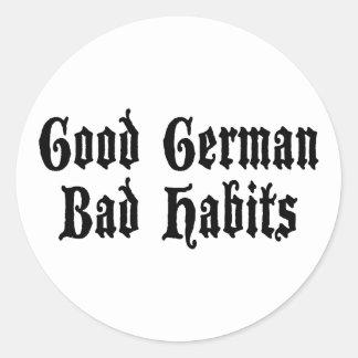 Funny Good German Bad Habits Classic Round Sticker