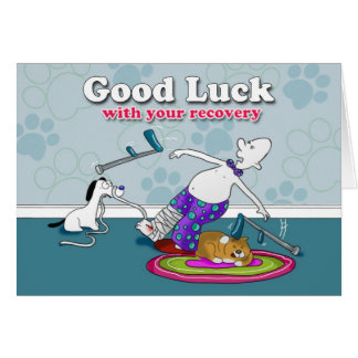 Funny good luck with your recovery greeting card
