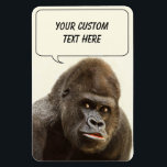 """Funny Gorilla custom magnet<br><div class=""""desc"""">Change the text field to what you want. See my store for more items with this image.</div>"""