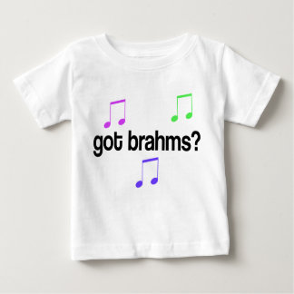 Funny Got Brahms Colorful Design Baby T-Shirt