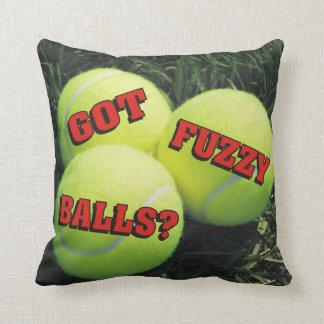 Funny Got Fuzzy Balls? Tennis Pillow