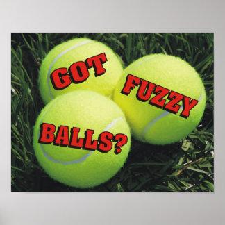Funny Got Fuzzy Balls? Tennis Poster