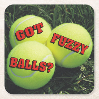 Funny Got Fuzzy Balls? Tennis Square Paper Coaster