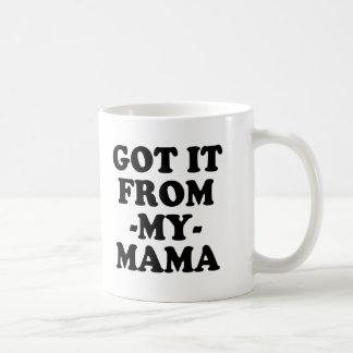 Funny Got it from my Mama funny saying coffee mug