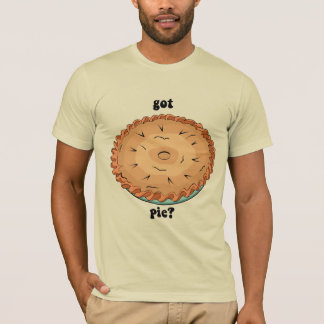 Funny got pie T-Shirt