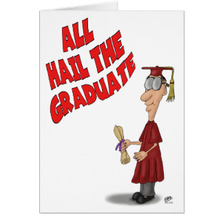 Funny Graduation Cards: Hail the Graduate Greeting Card