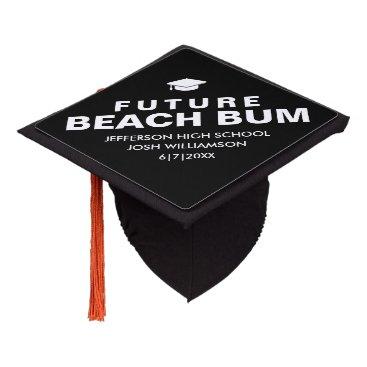 Beach Themed Funny Graduation Future Beach Bum Custom Graduation Cap Topper