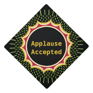 Funny Graduation Sign - Applause Accepted Graduation Cap Topper